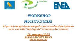 """18 GIUGNO 2015 Pietra Ligure – Progetto Lumière: Risparmio ed efficienza energetica nell'Illuminazione Pubblica verso una città """"intelligente"""" al servizio dei cittadini"""